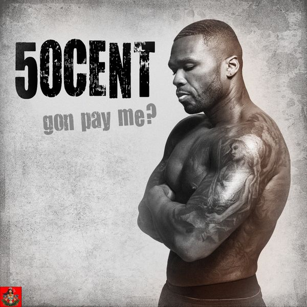 Cover 50 Cent - Gon Pay Me? album