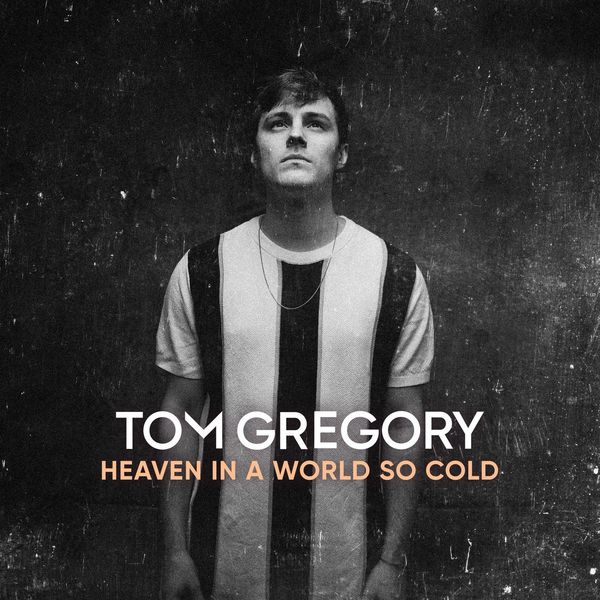 Cover Tom Gregory - Tom Gregory - Heaven In A World So Cold
