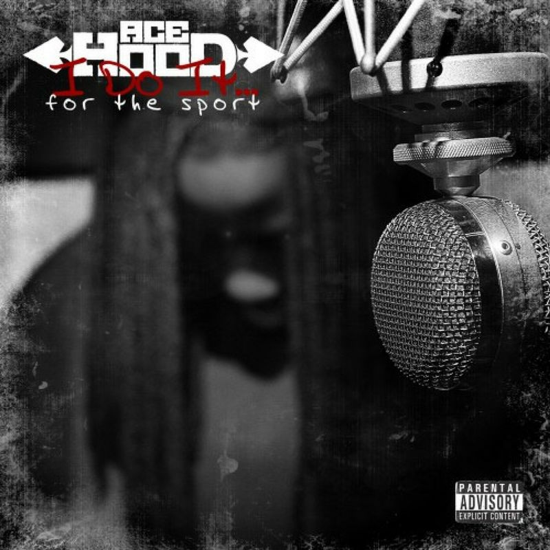 Cover Ace Hood - I Do It... For the Sport (Explicit)
